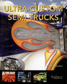 Ulta Custom Semi Trucks Peterbilt Kenworth White Volvo Truck Book